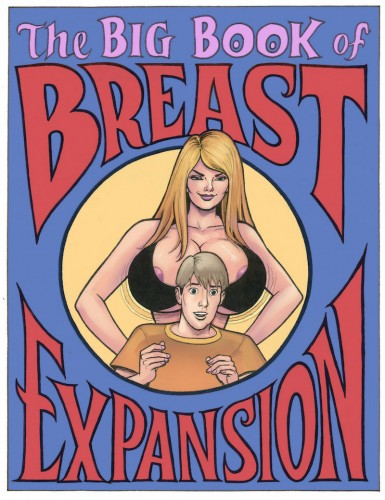 A fun collection of Breast Eexpansion comics by Joe Gravel, Bojay, and Rebecca